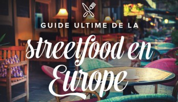 Le guide ultime de la street food en Europe